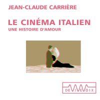 Le cinéma italien. Une histoire d'amour
