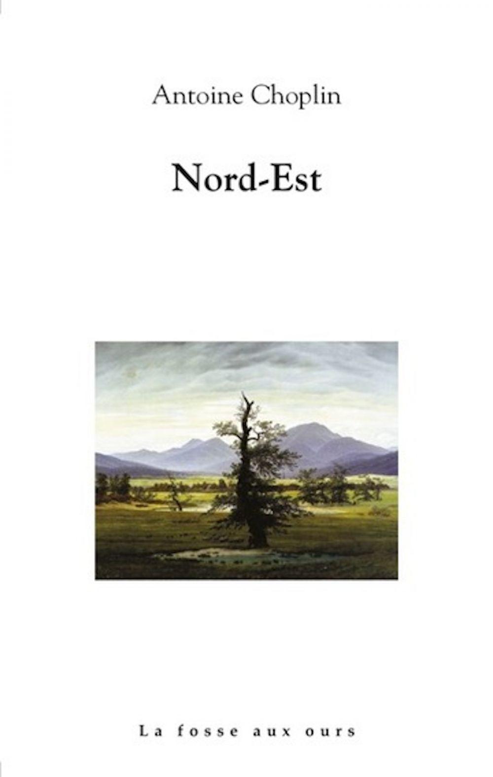 Nord-Est | CHOPLIN, Antoine. Auteur