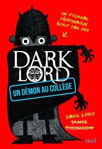 Un démon au collège. Dark Lord | Thomson, Jamie