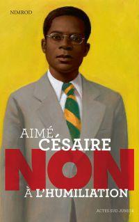 """Aimé Césaire : """"Non à l'hum..."""