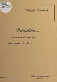 Brindilles : pensées et ima...
