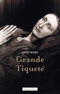 Grande Tiqueté | SERRE, Anne. Auteur