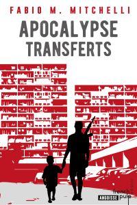 Apocalypse Transferts | Mitchelli, Fabio M. (1973-....). Auteur