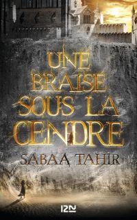 Une braise sous la cendre | TAHIR, Sabaa. Auteur