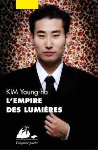 L'empire des lumières | Kim, Young-Ha (1968-....). Auteur