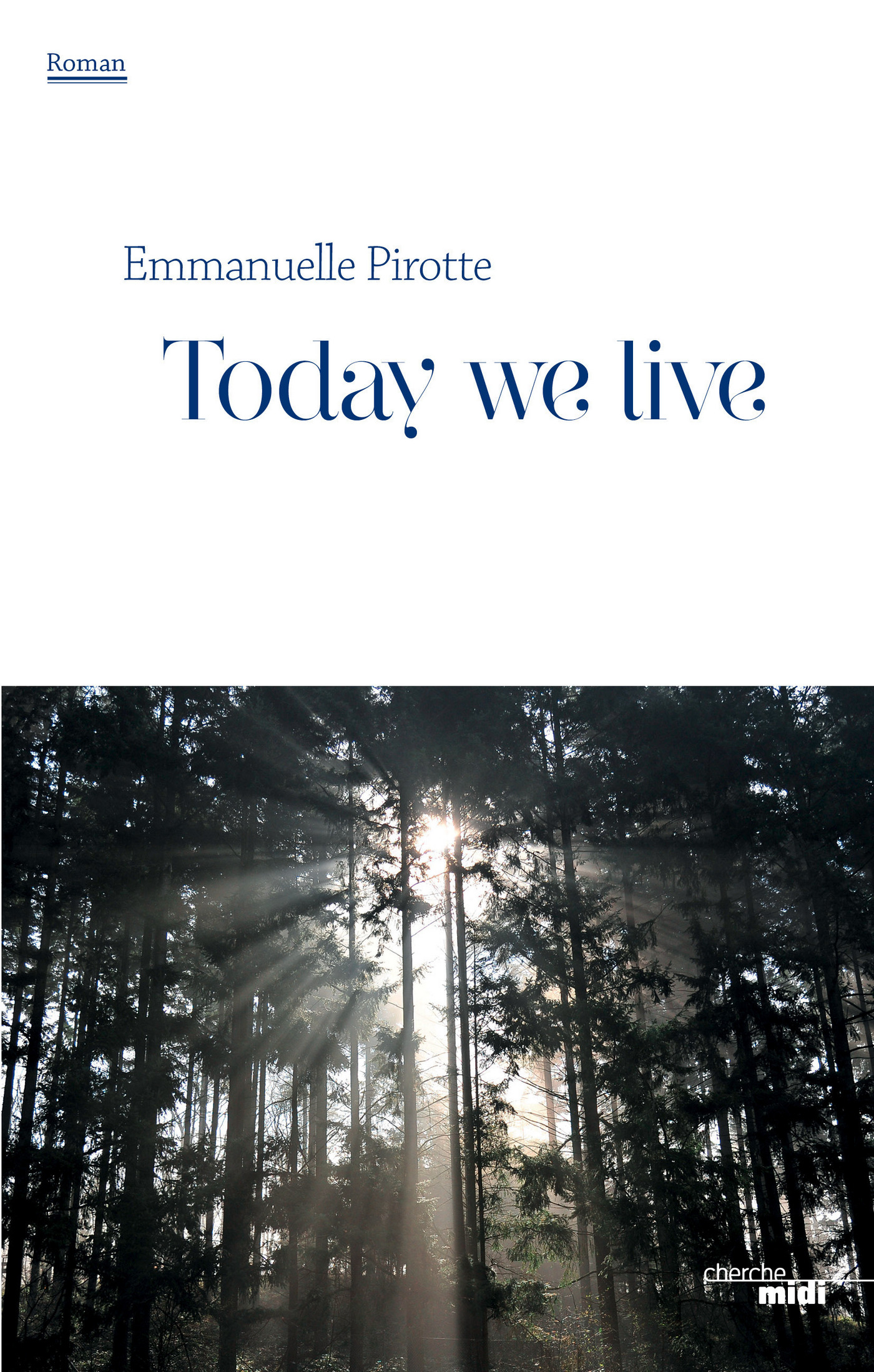 Today we live | PIROTTE, Emmanuelle