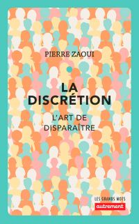 La discrétion | Zaoui, Pierre