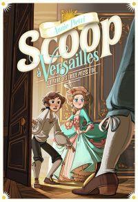 Scoop à Versailles (Tome 1)...