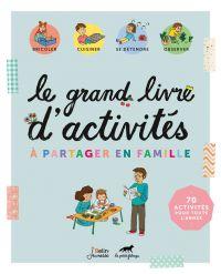 Le grand livre d'activités à partager en famille | LA PETITE FABRIQUE, . Auteur