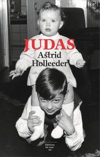 Judas | Holleeder, Astrid. Auteur