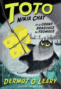 Toto Ninja chat (Tome 2) - Toto Ninja chat et le grand braquage du fromage
