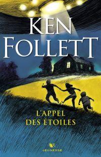 L'Appel des étoiles | FOLLETT, Ken. Auteur