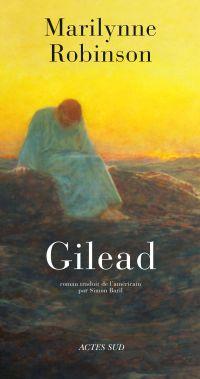 Gilead | Robinson, Marilynne (1943-....). Auteur