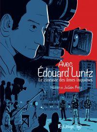 Avec Édouard Luntz | Frey, Julien. Auteur