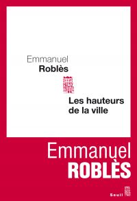 Les Hauteurs de la ville | Roblès, Emmanuel (1914-1995). Auteur