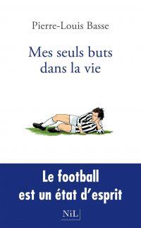 Mes Seuls buts dans la vie | BASSE, Pierre-Louis