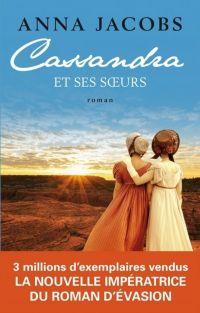 Cassandra et ses soeurs | Jacobs, Anna. Auteur