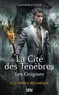 Image de couverture (La Cité des Ténèbres, les origines - tome 2 : Le prince mécanique)