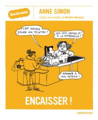 Sociorama - Encaisser | Simon, Anne (1980-....). Auteur
