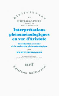 Interprétations phénoménologiques en vue d'Aristote. Introduction au cœur de la recherche phénoménologique