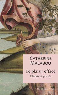 Le plaisir effacé | Malabou, Catherine (1959-....). Auteur