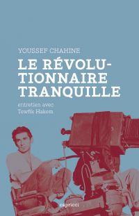 Youssef Chahine, le révolut...