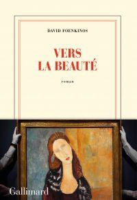 Vers la beauté | Foenkinos, David. Auteur