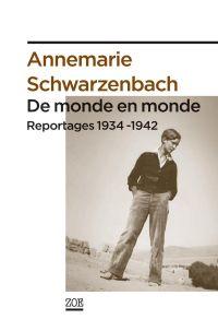 De monde en monde | SCHWARZENBACH, Annemarie. Auteur