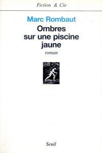 Ombres sur une piscine jaune | Rombaut, Marc (1939-....). Auteur