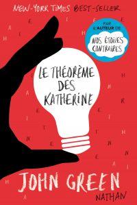 Le théorème des Katherine | Green, John. Auteur