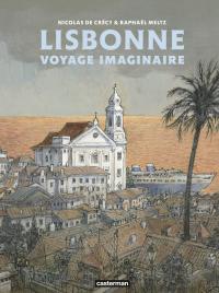 Lisbonne  - Voyage Imaginaire | de Crécy, Nicolas. Contributeur
