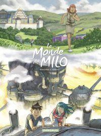 Le Monde de Milo  - tome 9 ...