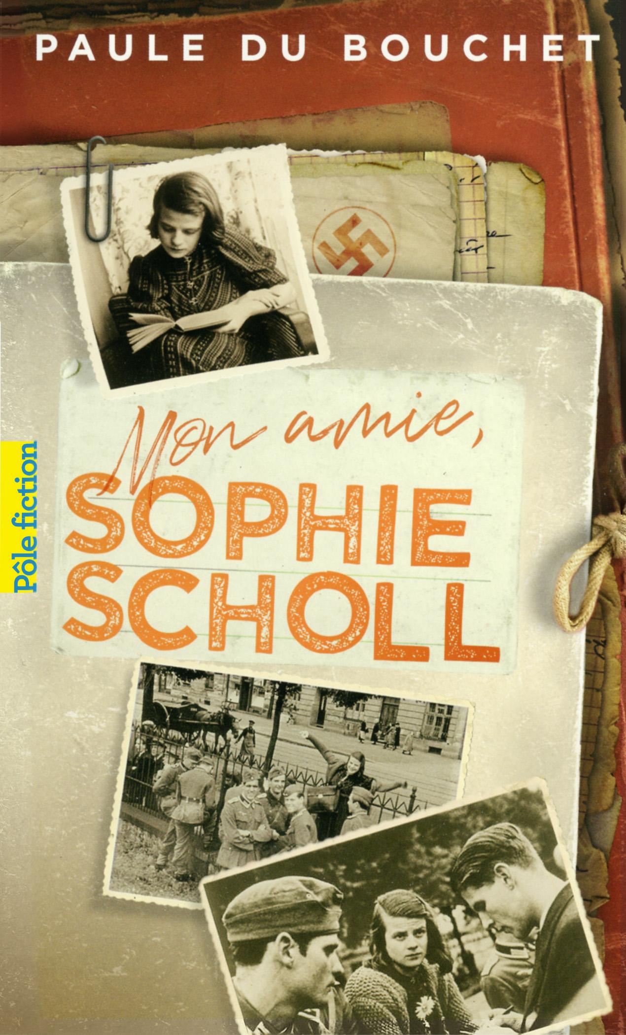 Mon amie, Sophie Scholl |