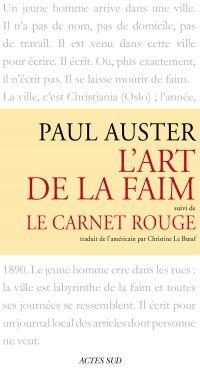 L'art de la faim suivi de Le Carnet rouge | Auster, Paul (1947-....). Auteur