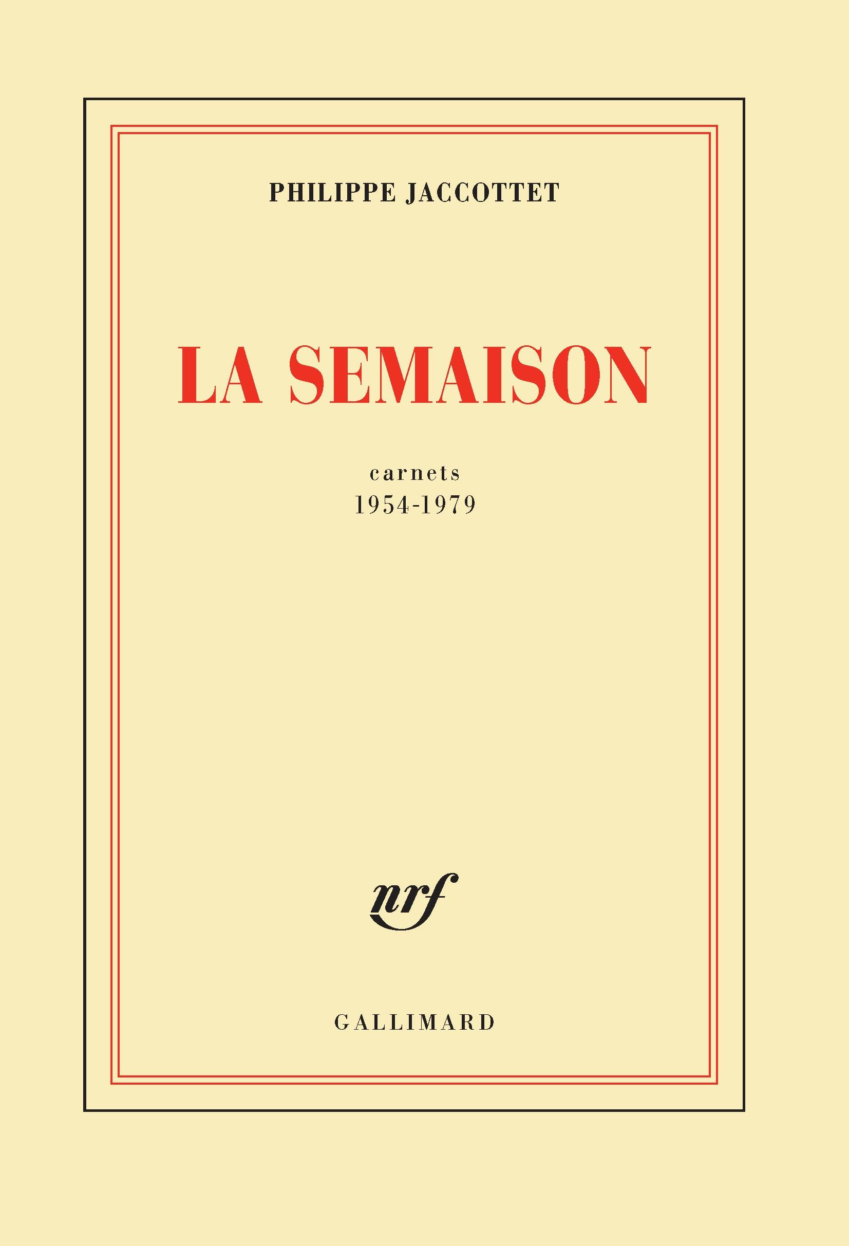 La Semaison. Carnets 1954-1979