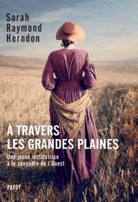A travers les Grandes Plaines | Raymond herndon, Sarah. Auteur