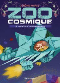 Zoo cosmique (Tome 1) - Le ...