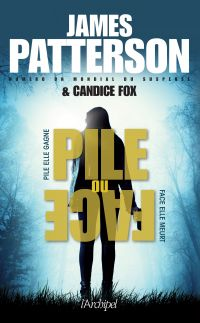 Pile ou face | Patterson, James. Auteur