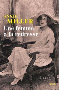 Une femme à la redresse | Miller, Annie (1945-....). Auteur