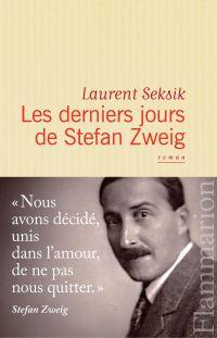 Les derniers jours de Stefan Zweig | Seksik, Laurent (1962-....). Auteur