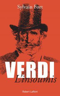 Verdi l'insoumis | Fort, Sylvain. Auteur