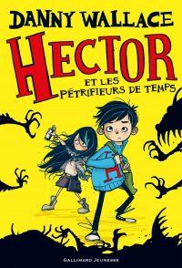 Hector (Tome 2) - Hector et les Pétrifieurs de temps | Wallace, Danny