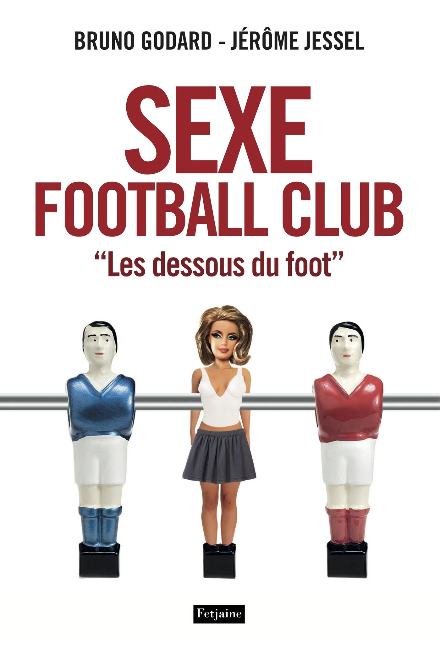 """Sexe Football Club. """"Les dessous du foot"""""""