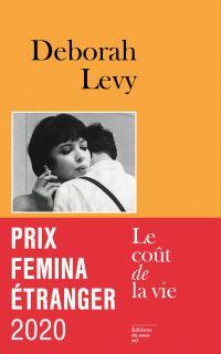 Le Coût de la vie - Prix Femina Etranger 2020 | Levy, Deborah (1959-....). Auteur