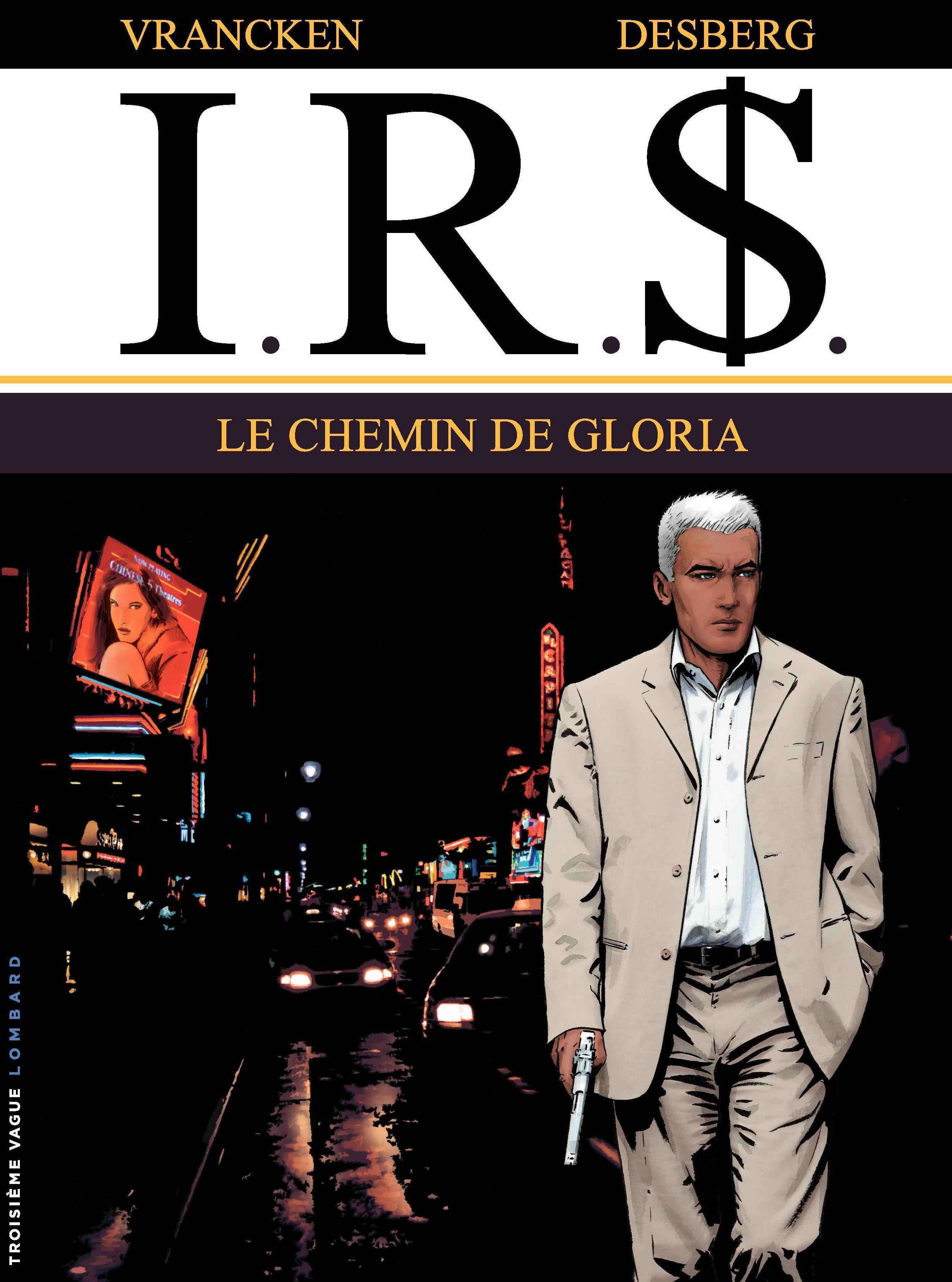 I.R.$. - Tome 11 - Chemin de Gloria (Le)