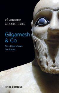 Gilgamesh & Co Rois légendaires de Sumer