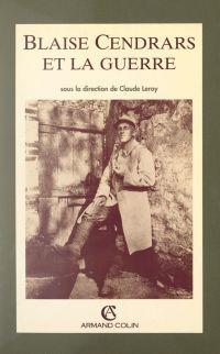 Blaise Cendrars et la Guerre