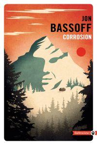 Corrosion | Bassoff, Jon (1974-....). Auteur