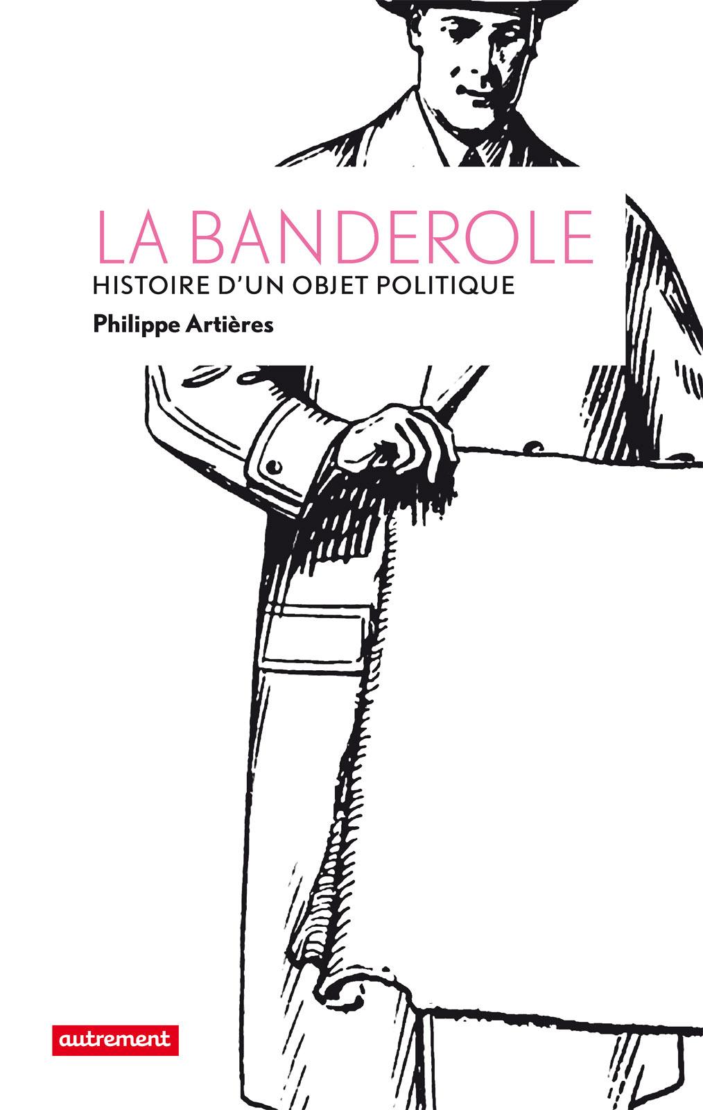 La Banderole, HISTOIRE D'UN OBJET POLITIQUE