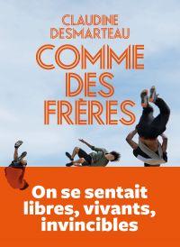 Comme des frères | Desmarteau, Claudine. Auteur